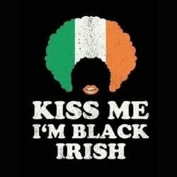 Kiss Me I'm Black Irish