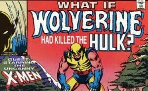 What If Wolverine Had Killed Hulk