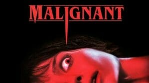 Malignant Movie by James Wan