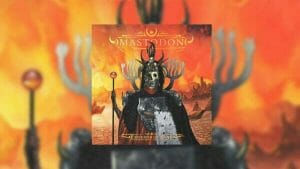 Mastodon Emperor of Sand 2017 Review